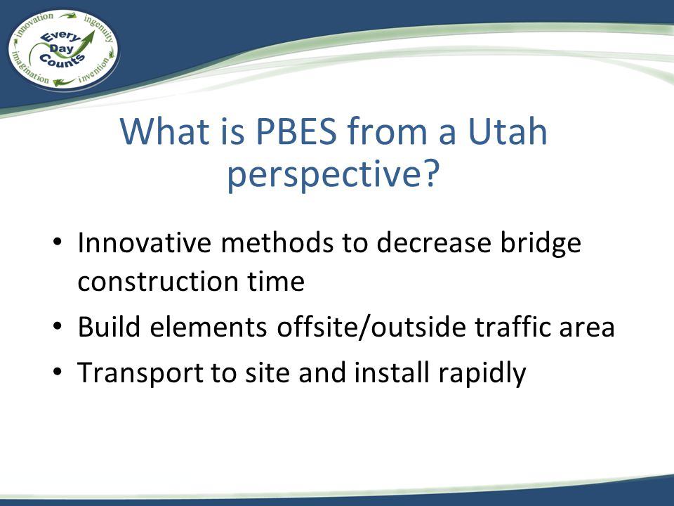 UDOT has over 170 bridges total, completed or under construction that utilized ABC* Self Propelled Modular Transports: 6 Projects/19 Bridges Half Thickness Precast Deck Panels: 5 Projects/74 Bridges Full Depth Precast Deck Panels: 15 Projects/21 Bridges Precast Voided slabs: 1 Project/2 Bridges Approach Slab Panels: 10 Projects/15 Bridges Precast Sleeper Slabs10 Projects/15 Bridges Precast Abutments:3 Projects/5 Bridges Precast Bent Caps:2 Projects/2 Bridges Precast using Sliding:5 Project/10 Bridges Precast Box Culvert: 3 Projects/7 Bridges Heavy Lift Cranes: 3 Projects/4 Bridges UDOT ABC History