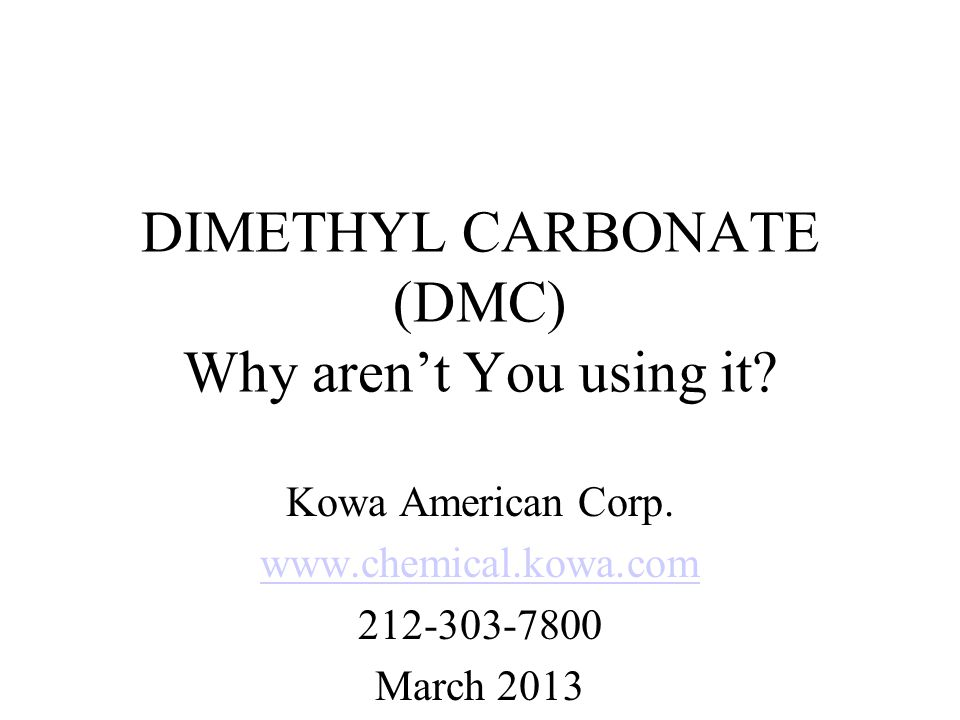 DMC Solubility Properties DMC has been described as useful in acrylics, urethanes, epoxies and alkyd systems.
