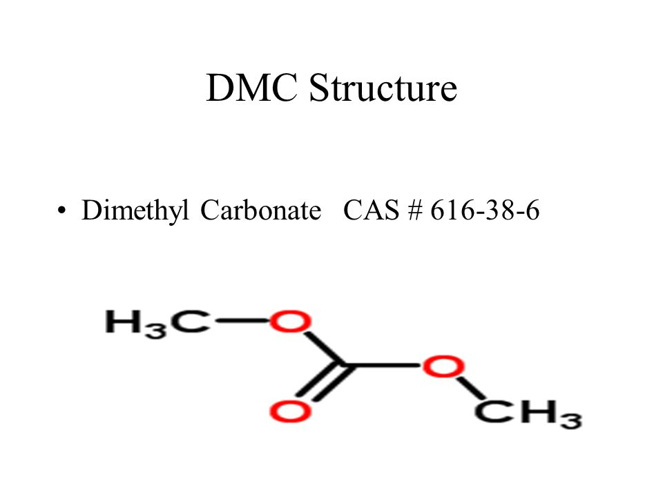 DMC - Flammability DMC has a flashpoint of 63ºF (17ºC) Flammability will limit use in consumer coatings, cleaning or indoor applications Flammability risk still much lower than acetone (-4º F), ethyl acetate (26ºF) or MEK (26ºF), which DMC can readily replace Partially water soluble (up to 13 % in water), which allows water to be more effective in fighting DMC based fires.
