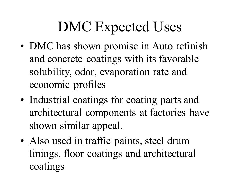 DMC for Architectural & Automotive Refinish Coatings, DMC is VOC exempt in all states today except for parts of California (see slides 22 & 23) for: Architectural Coatings (subpart D), Automotive Refinish Coatings (Subpart B) DMC is exempt as a VOC in all states except for California for consumer items (subpart C) Based on Federal VOC rules (40 CFR part 59)