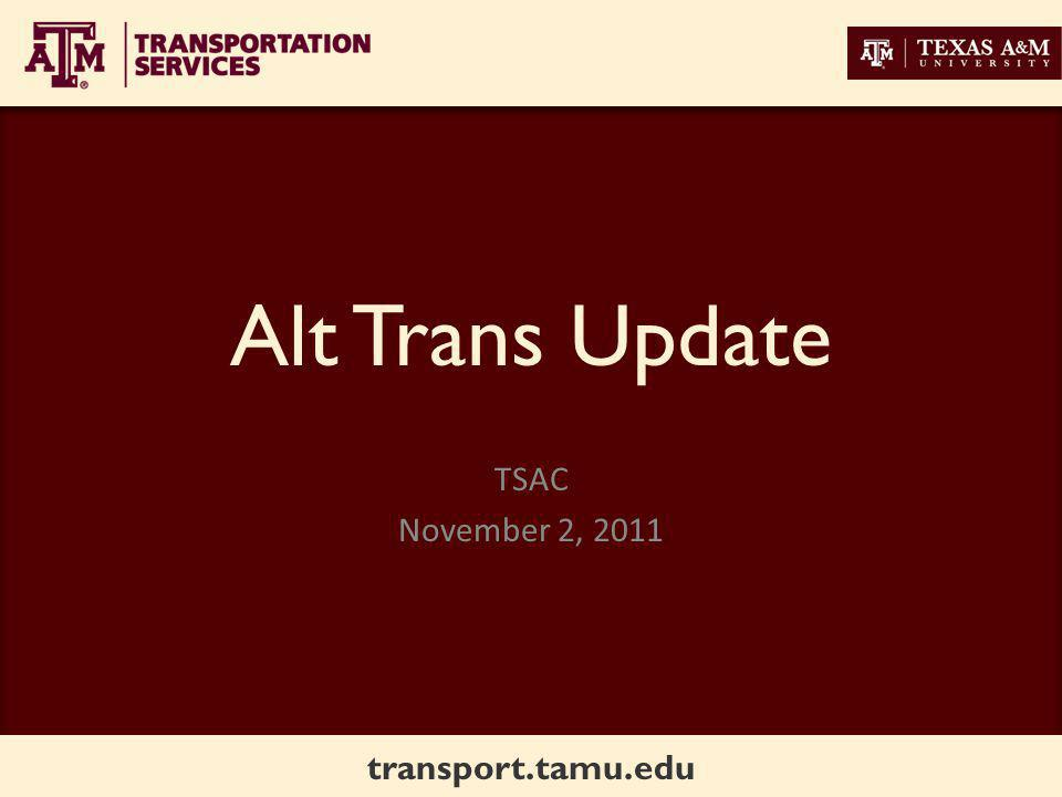 transport.tamu.edu Alt Trans Update TSAC November 2, 2011
