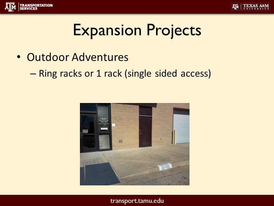 transport.tamu.edu Expansion Projects Outdoor Adventures – Ring racks or 1 rack (single sided access)