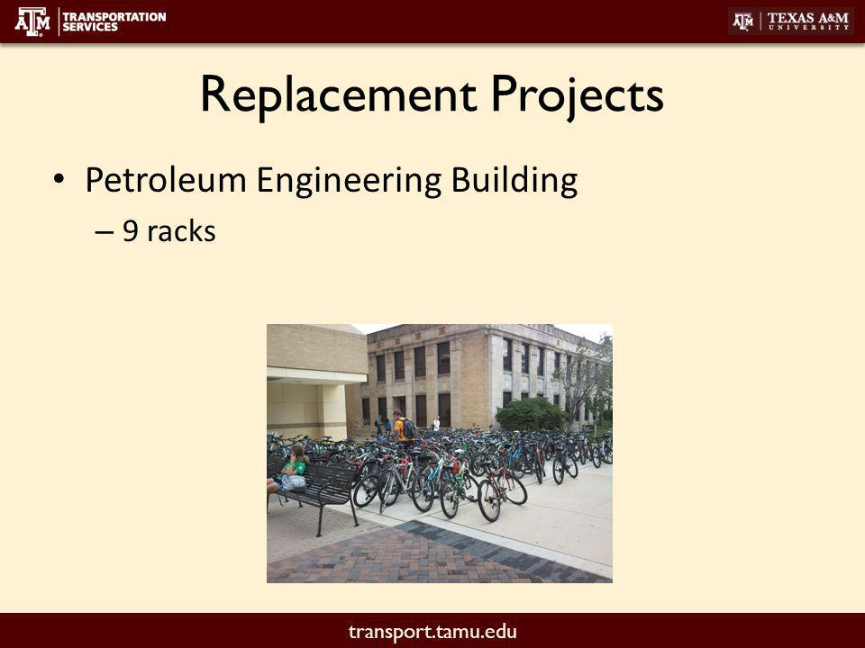transport.tamu.edu Replacement Projects Petroleum Engineering Building – 9 racks