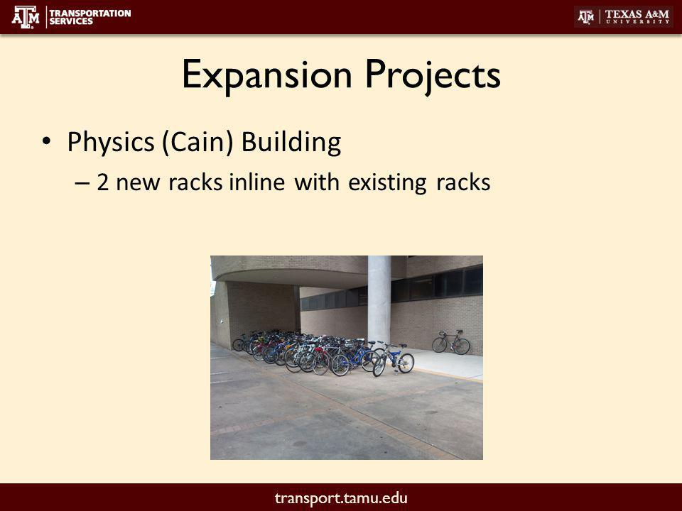 transport.tamu.edu Expansion Projects Physics (Cain) Building – 2 new racks inline with existing racks