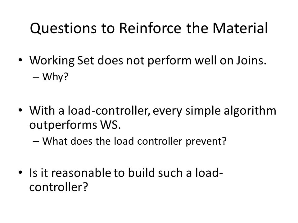 Questions to Reinforce the Material Working Set does not perform well on Joins.