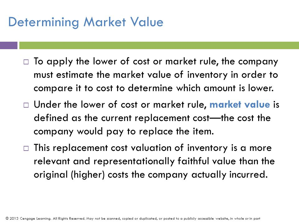 Replacement Cost To measure replacement cost, GAAP imposes an upper (ceiling) and a lower (floor) constraint on the market value as follows: Net Realizable Value (ceiling): The market value should not be more than the net realizable valuethe estimated selling price in the ordinary course of business minus reasonably predictable costs of completion and disposal.