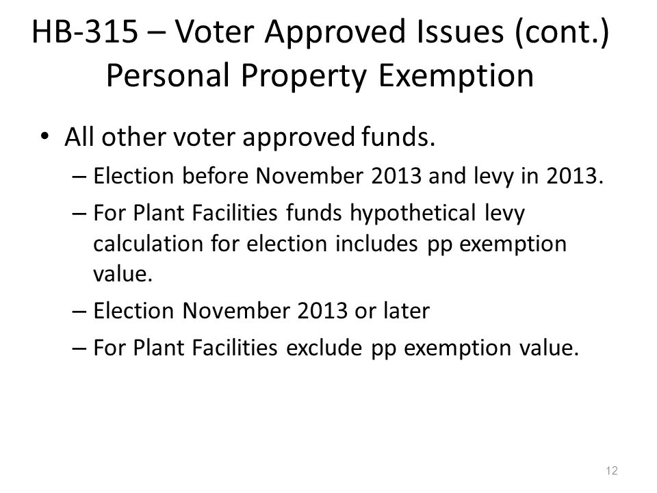 HB-315 – Voter Approved Issues (cont.) Personal Property Exemption All other voter approved funds.