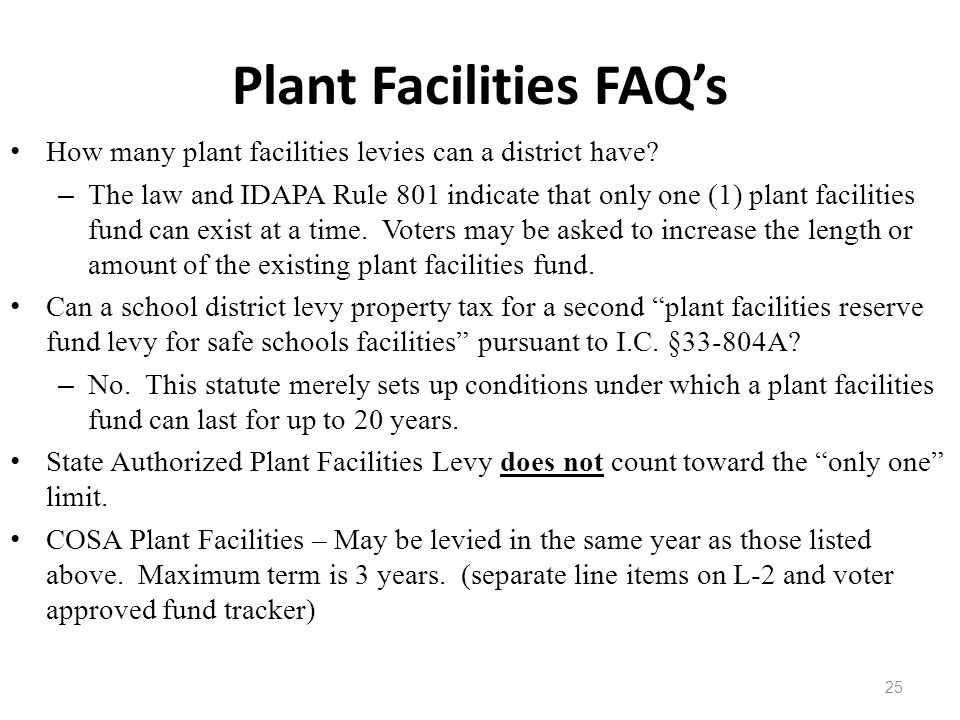 Plant Facilities FAQs How many plant facilities levies can a district have.