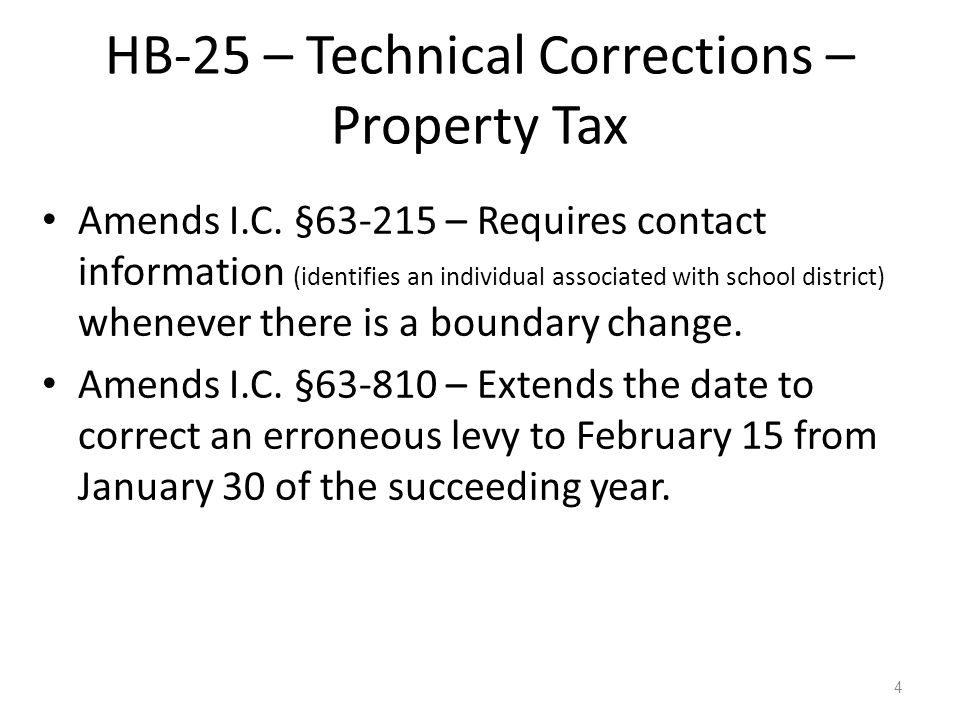 4 HB-25 – Technical Corrections – Property Tax Amends I.C.