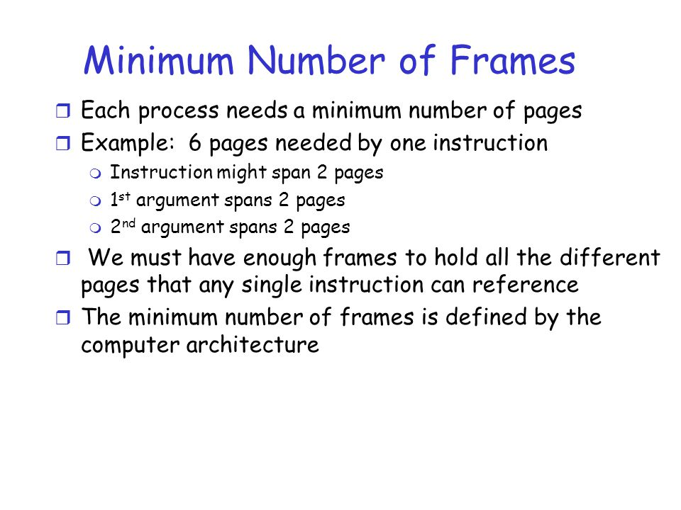 Global vs Local Allocation r We have discussed several algorithms for choosing a page to replace when a page fault occurs r However, we have not discussed how memory should be allocated among the current executing processes r For example, should a process only be allowed to replace any page or only its pages.