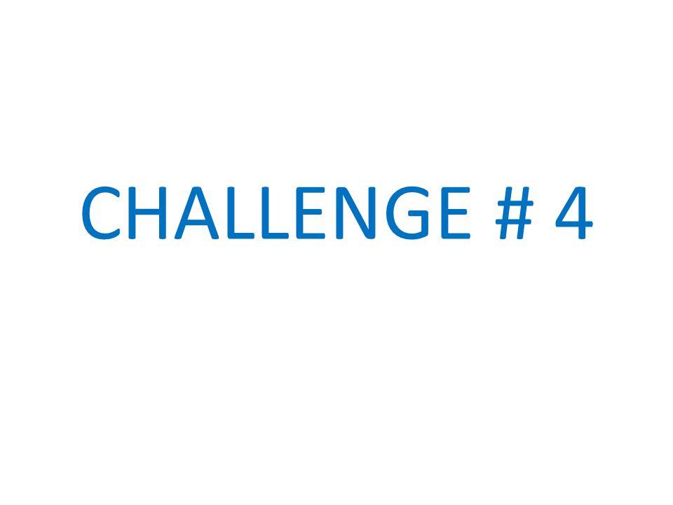 CHALLENGE # 4