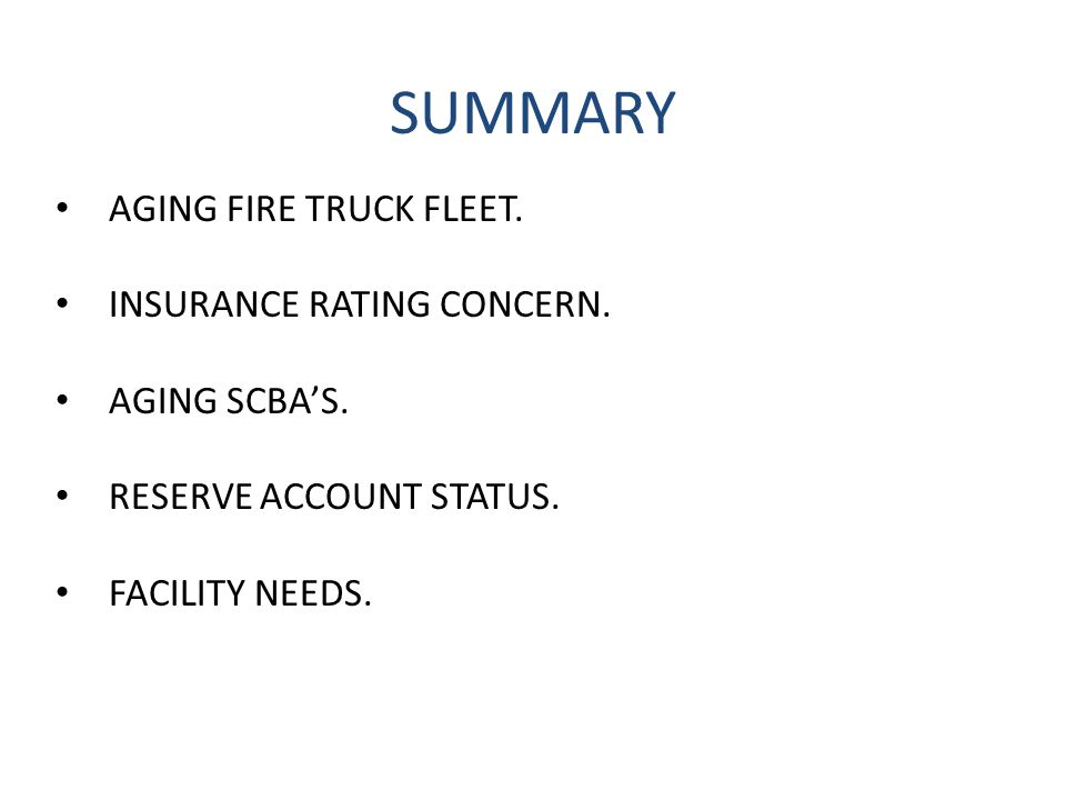 SUMMARY AGING FIRE TRUCK FLEET. INSURANCE RATING CONCERN.
