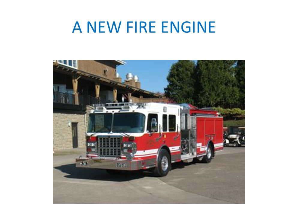 A NEW FIRE ENGINE