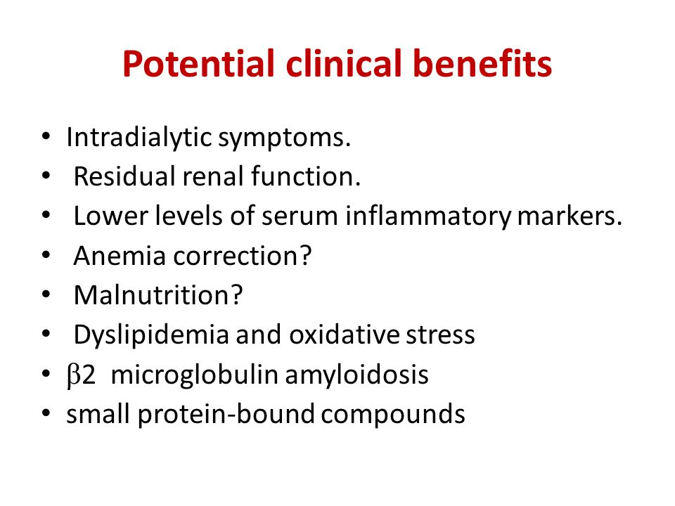 Potential clinical benefits Intradialytic symptoms.