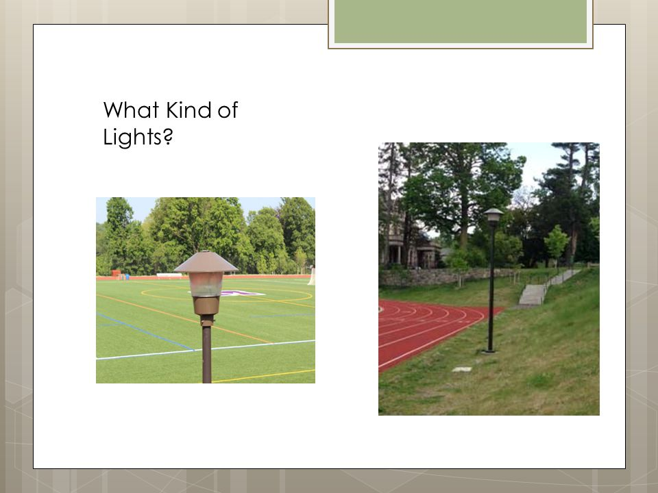 What Kind of Lights?