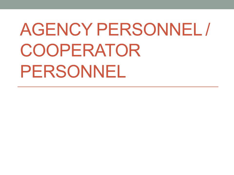 AGENCY PERSONNEL / COOPERATOR PERSONNEL