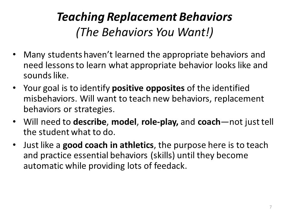 7 Teaching Replacement Behaviors (The Behaviors You Want!) Many students havent learned the appropriate behaviors and need lessons to learn what appro