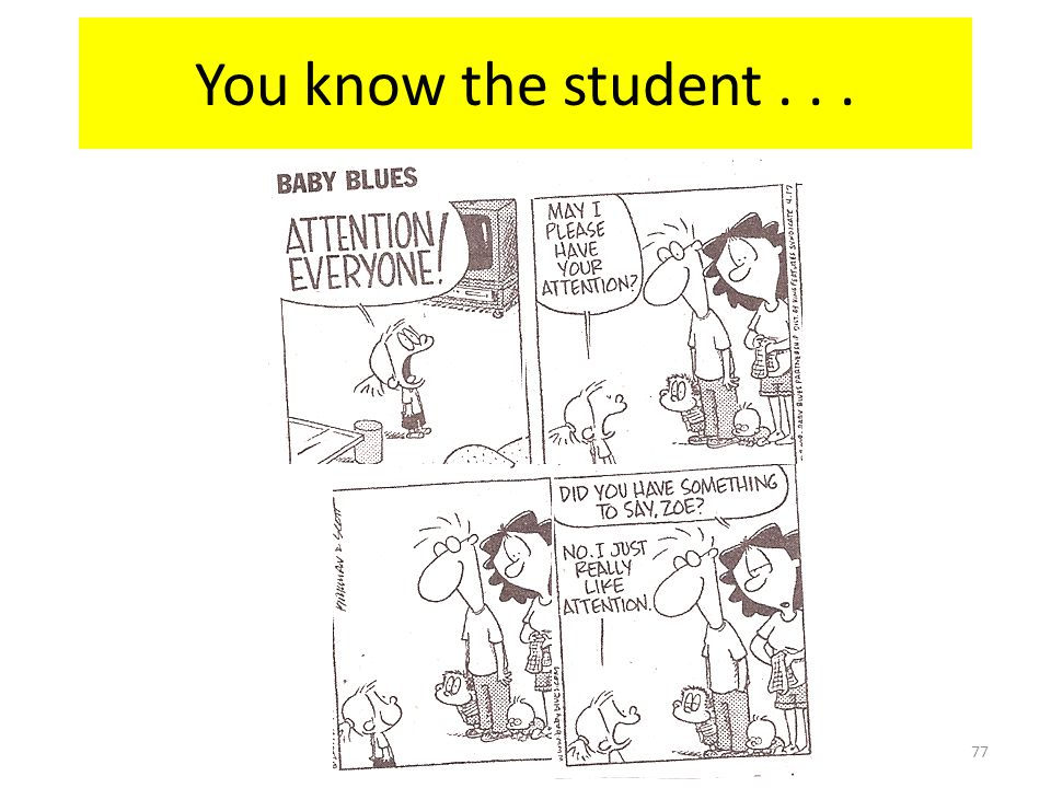 77 You know the student...