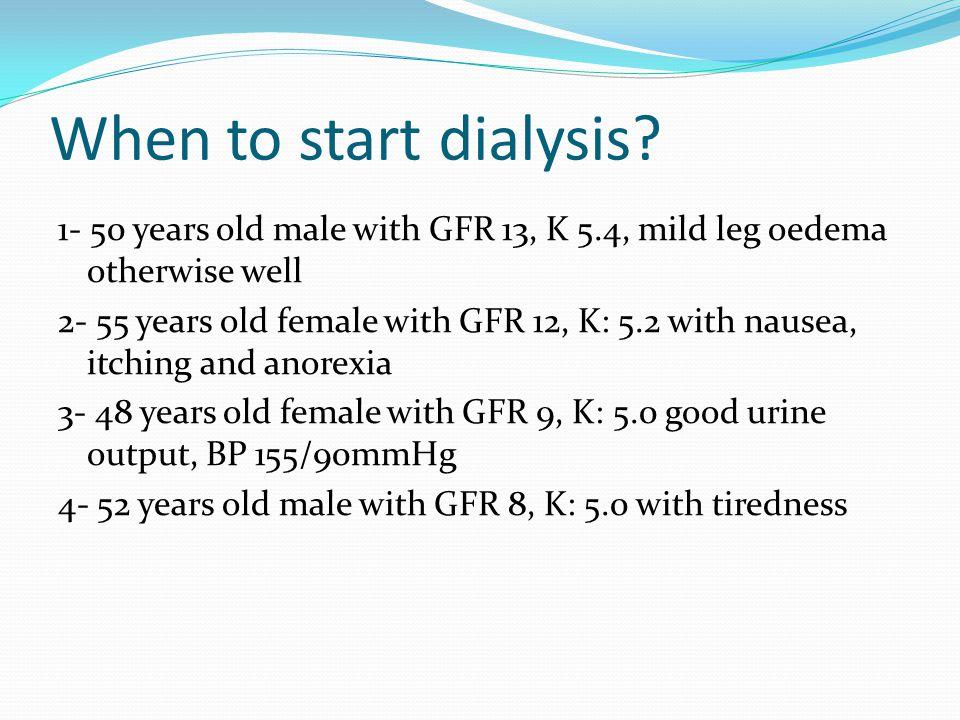 When to start dialysis.