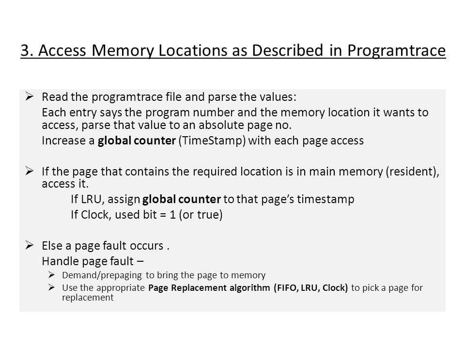 3. Access Memory Locations as Described in Programtrace Read the programtrace file and parse the values: Each entry says the program number and the me