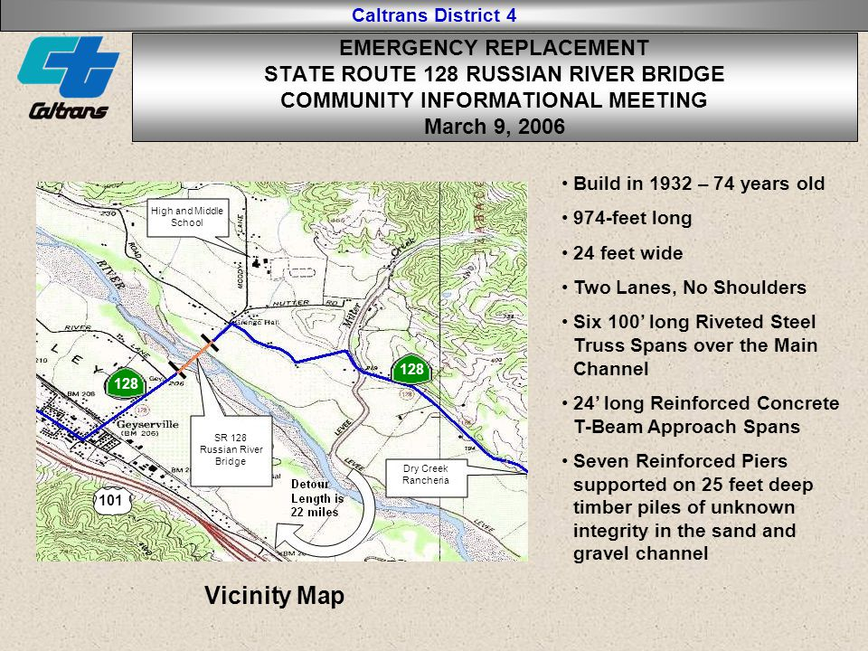 Caltrans District 4 Layout EMERGENCY REPLACEMENT STATE ROUTE 128 RUSSIAN RIVER BRIDGE COMMUNITY INFORMATIONAL MEETING March 9, 2006