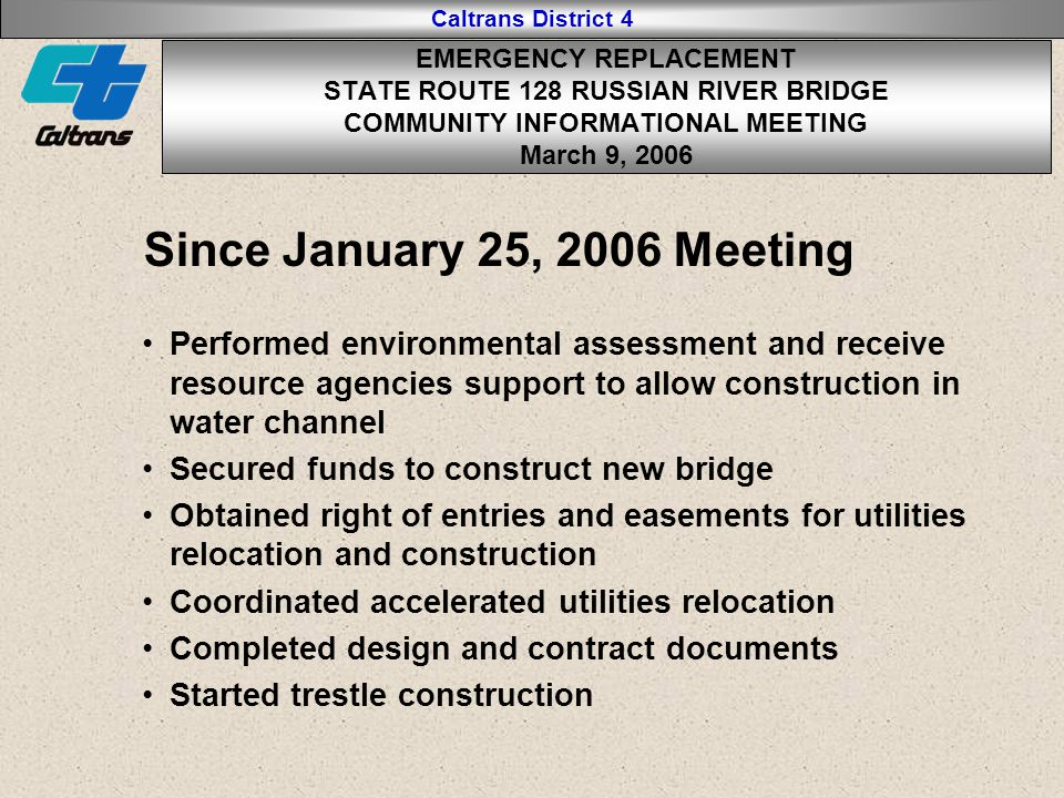 Caltrans District 4 East Side EMERGENCY REPLACEMENT STATE ROUTE 128 RUSSIAN RIVER BRIDGE COMMUNITY INFORMATIONAL MEETING March 9, 2006