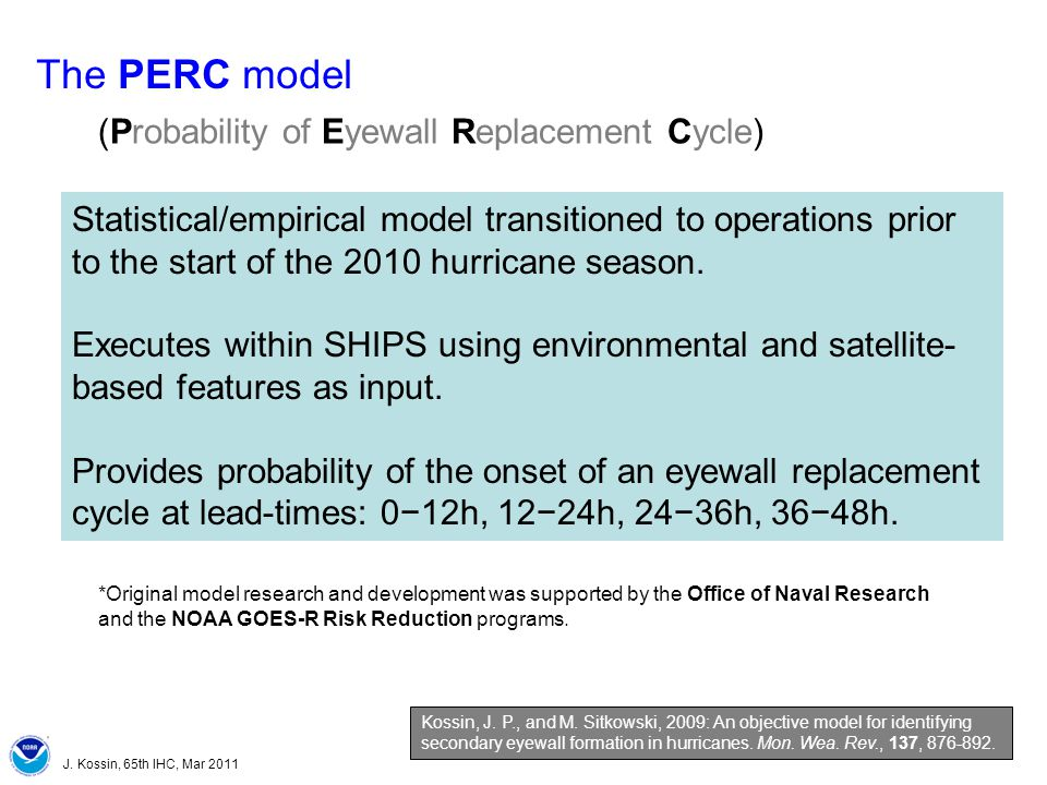 J. Kossin, 65th IHC, Mar 2011 Statistical/empirical model transitioned to operations prior to the start of the 2010 hurricane season. Executes within