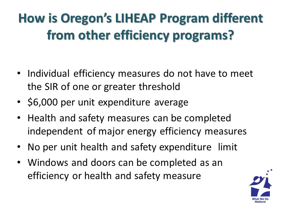 Why is Oregons LIHEAP Program different than other efficiency programs.