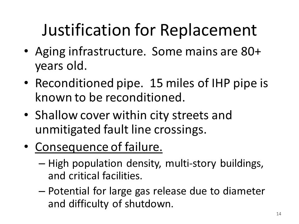 Justification for Replacement Aging infrastructure.