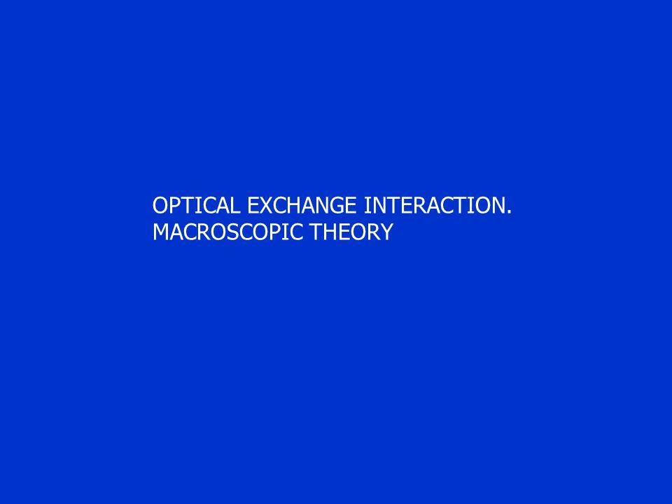OPTICAL EXCHANGE INTERACTION. MACROSCOPIC THEORY