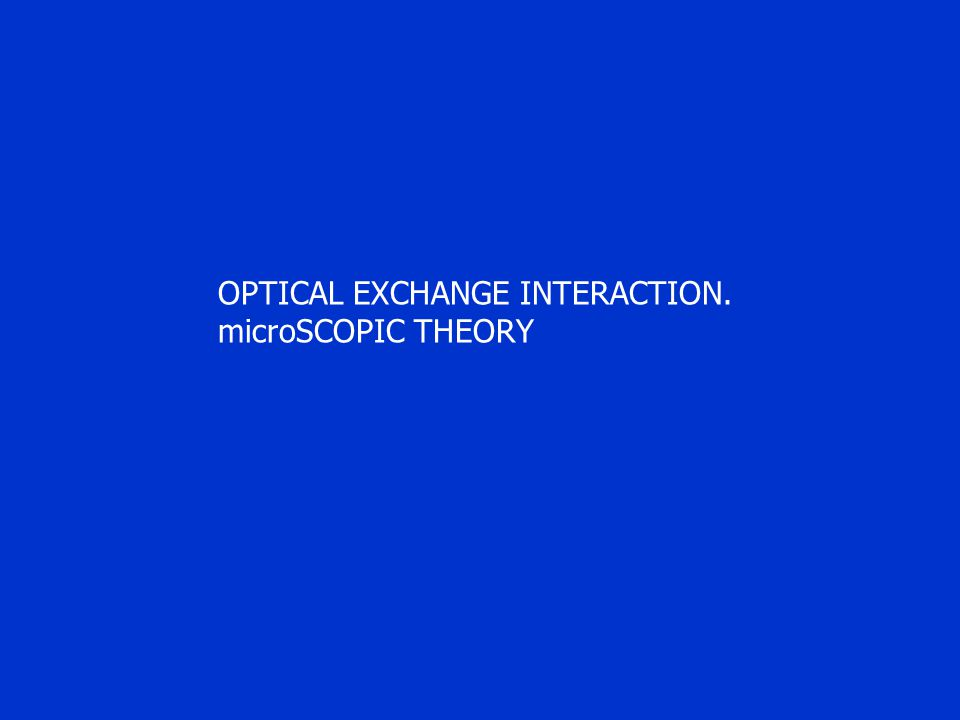 OPTICAL EXCHANGE INTERACTION. microSCOPIC THEORY