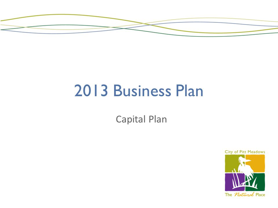 2013 Business Plan Capital Plan