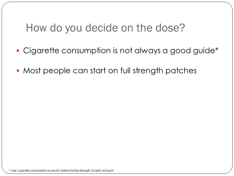 How do you decide on the dose.