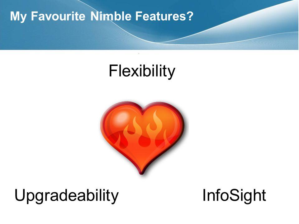 My Favourite Nimble Features Flexibility UpgradeabilityInfoSight