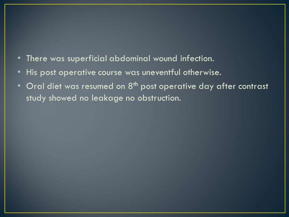 There was superficial abdominal wound infection.