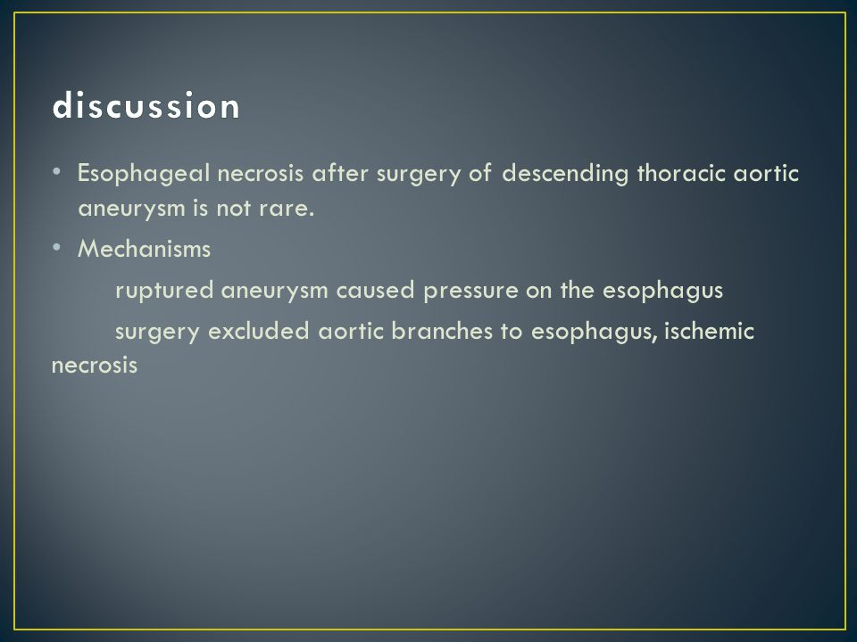 Esophageal necrosis after surgery of descending thoracic aortic aneurysm is not rare.