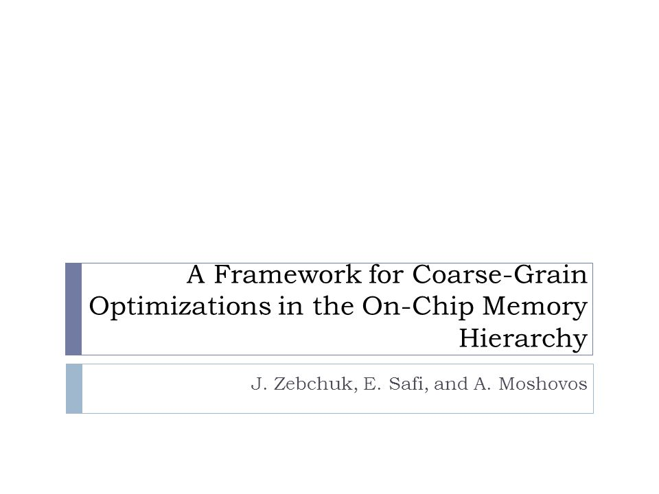 Introduction On-Chip caches will continue to grow To compensate for limited off-chip bandwidth On-Chip Area and Power consumption are the limiting factors Designs have to optimize in both directions