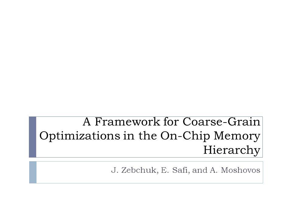 Relation to Previous Coarse-Grain Cache Designs – Data Set Region (DSR)