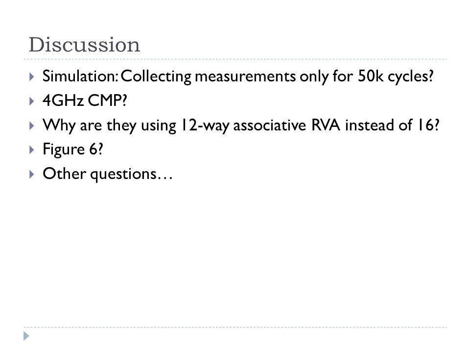 Discussion Simulation: Collecting measurements only for 50k cycles.