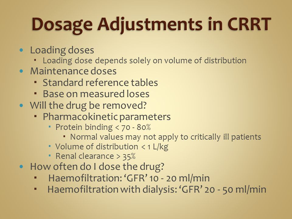 Loading doses Loading dose depends solely on volume of distribution Maintenance doses Standard reference tables Base on measured loses Will the drug b