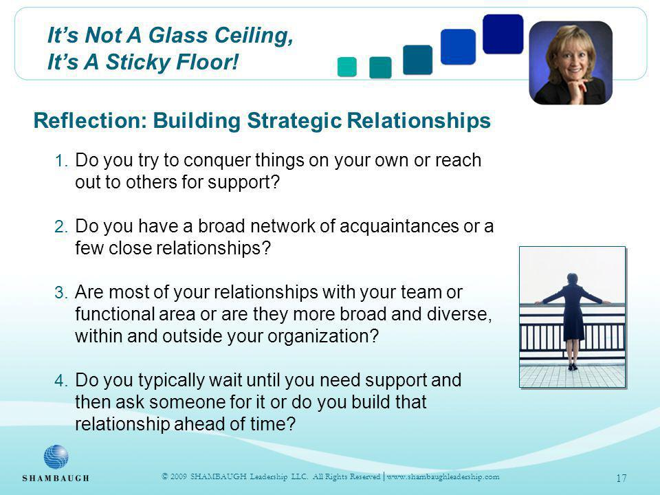 Its Not A Glass Ceiling, Its A Sticky Floor. Reflection: Building Strategic Relationships 1.