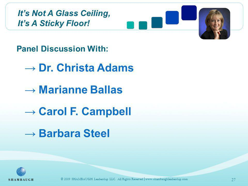 Its Not A Glass Ceiling, Its A Sticky Floor. Panel Discussion With: Dr.