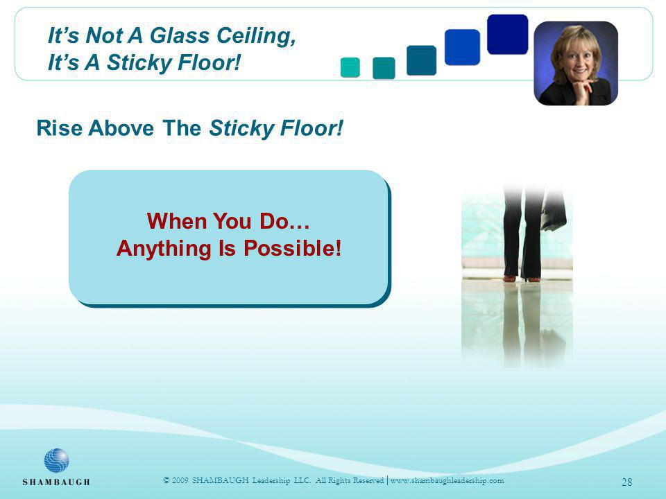 Its Not A Glass Ceiling, Its A Sticky Floor. Rise Above The Sticky Floor.