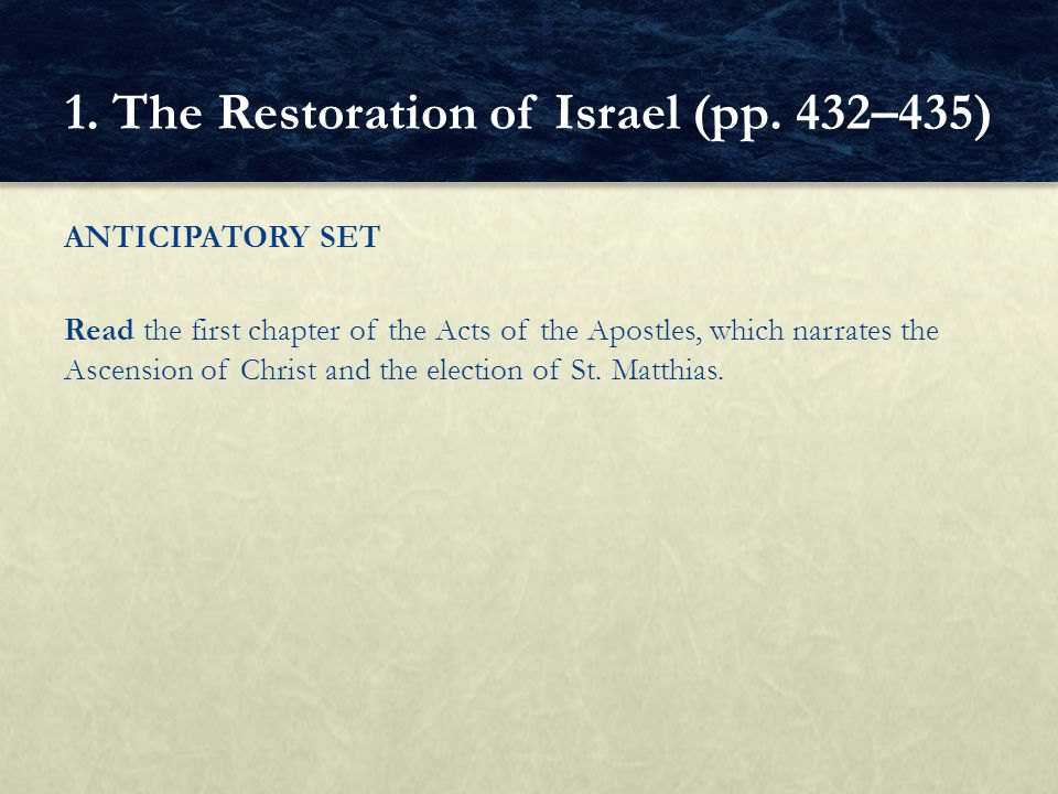 ANTICIPATORY SET Read the first chapter of the Acts of the Apostles, which narrates the Ascension of Christ and the election of St. Matthias. 1. The R