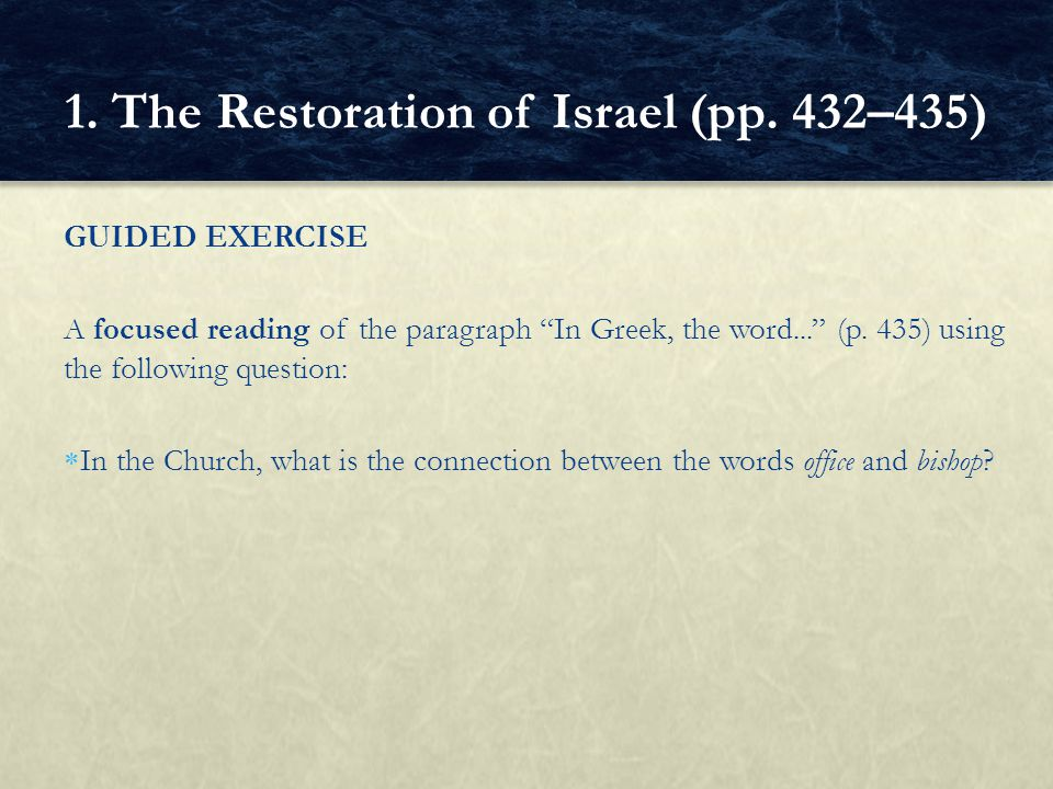 GUIDED EXERCISE A focused reading of the paragraph In Greek, the word... (p. 435) using the following question: In the Church, what is the connection