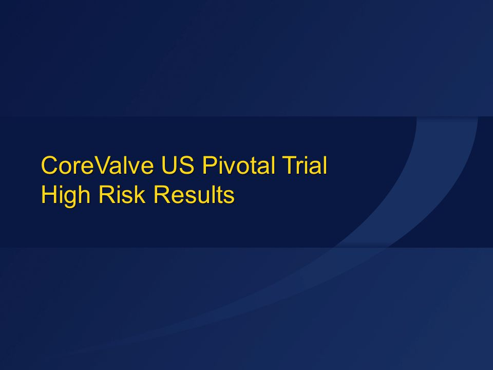 ACC 2014 CoreValve US Pivotal Trial High Risk Results