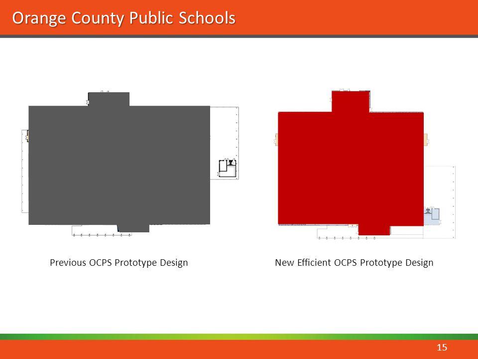 Orange County Public Schools Previous OCPS Prototype DesignNew Efficient OCPS Prototype Design 15