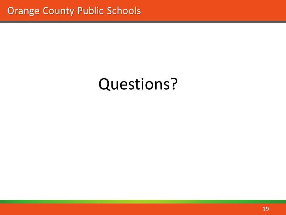 Orange County Public Schools Questions? 19