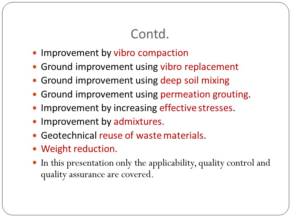 Limitations Permeation grouting is not suitable in cohesive soils such as silts and clays.