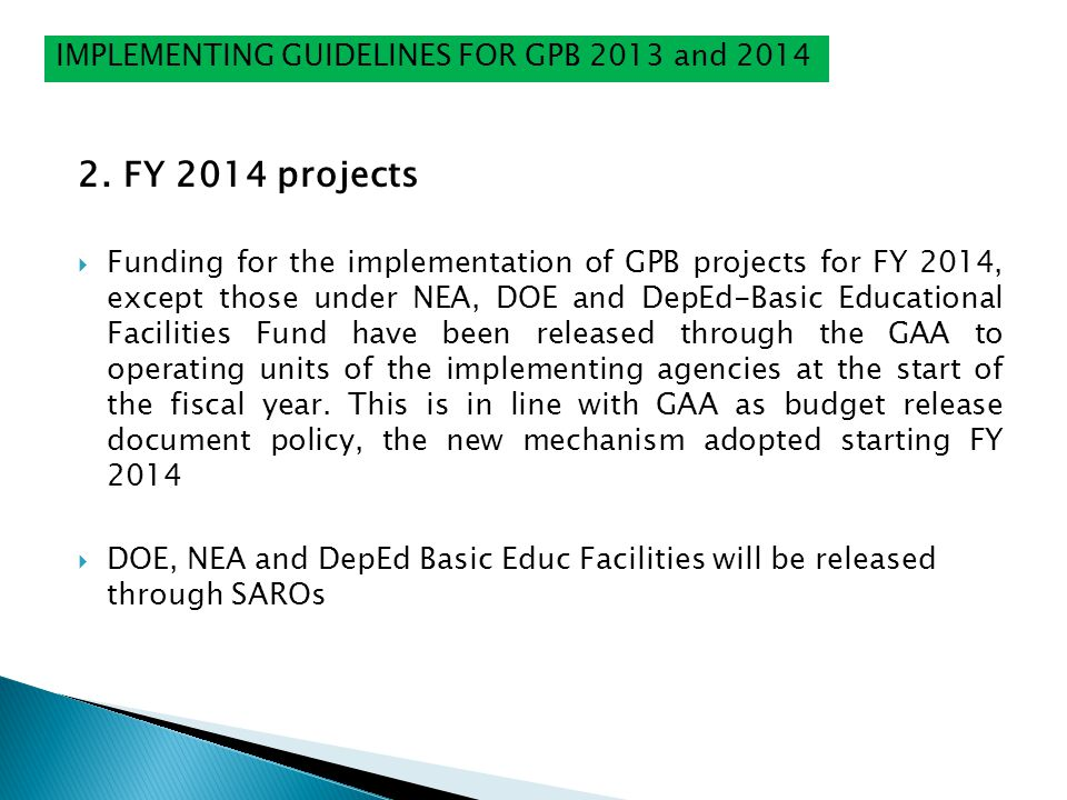 2. FY 2014 projects Funding for the implementation of GPB projects for FY 2014, except those under NEA, DOE and DepEd-Basic Educational Facilities Fun